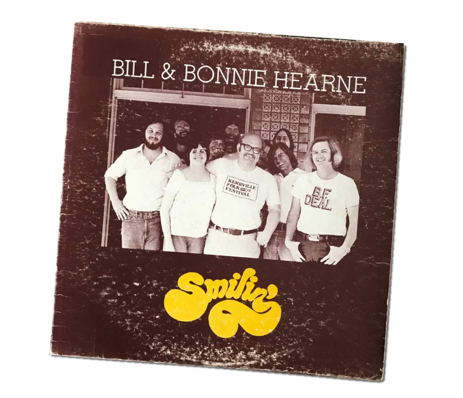 Bill and Bonnie Hearne's first album, 1977's Smilin'. Hearne says that it sold poorly, but that he and Bonnie learned a lot by undertaking the process.