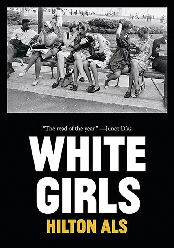White Girls, Hilton Als first book since 1998's The Women, is a visceral take on gender, race and history.