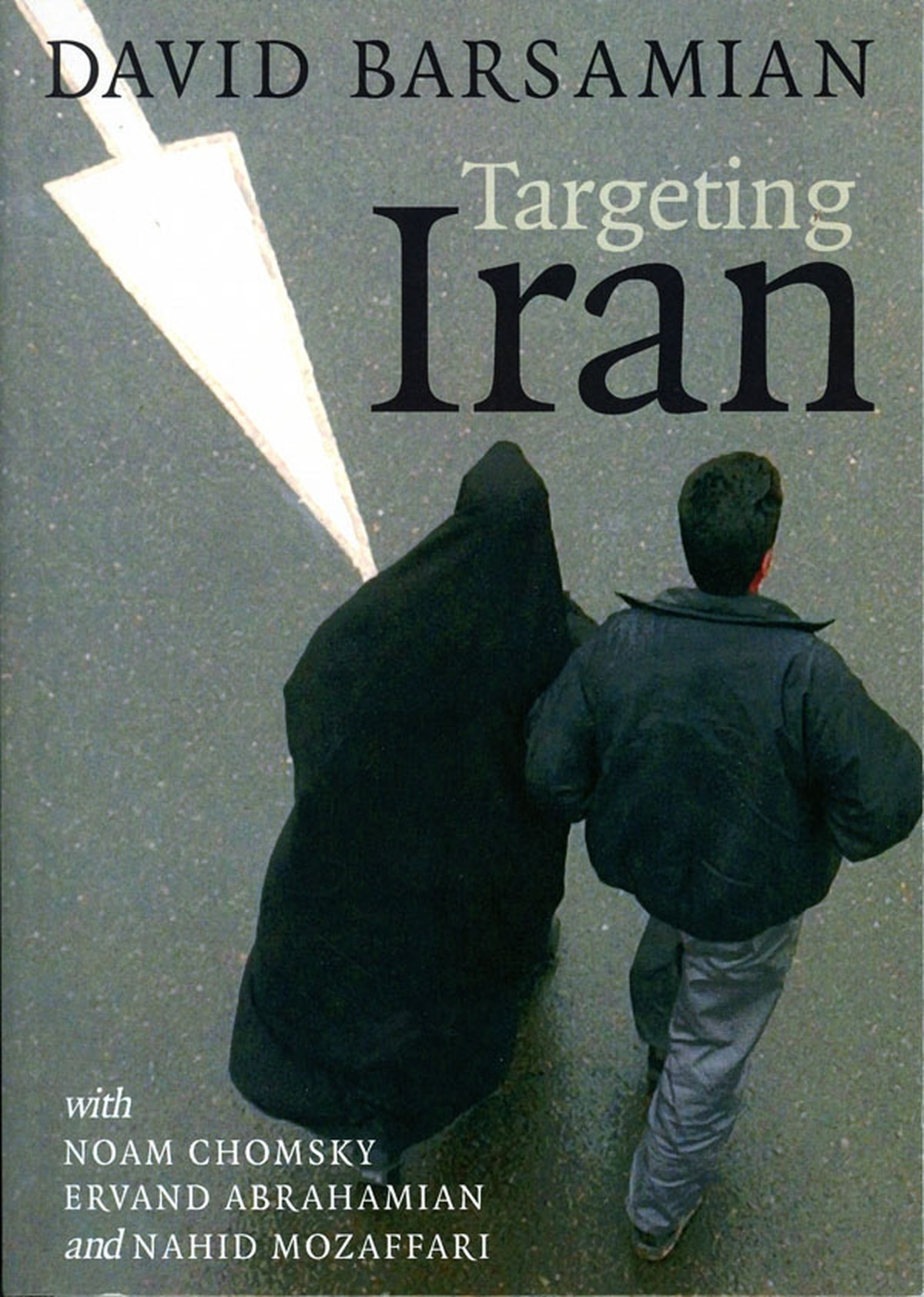 In Targeting Iran, his 2007 book with Noam Chomsky, Barsamian explores the historical context informing US-Iranian relations.